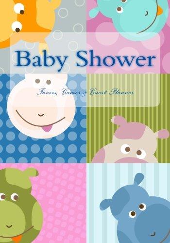 Download Baby Shower: Favors, Games & Guest Planner ebook