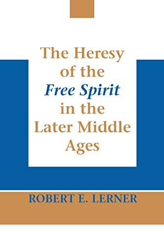 Heresy of the Free Spirit in the Later Middle Ages, The (Erasmus Institute Bo) (In The Later Middle Ages The Church)