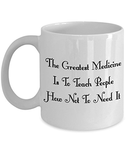 Acupuncture Coffee Mug, Best Funny Unique Chiropractic Tea Cup Perfect Gift Idea For Men Women - The greatest medicine is to teach people how not to need -