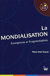 La mondialisation : Emergences et fragmentations