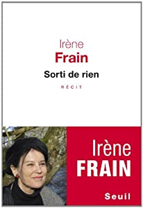 vignette de 'Sorti de rien (Irène Frain)'