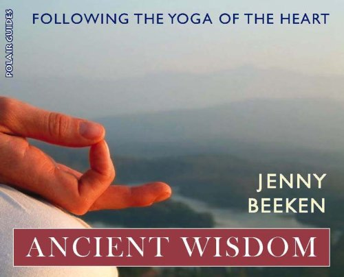 Download Ancient Wisdom: Following the Yoga of the Heart (Polair Guides) PDF