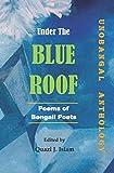 Under the Blue Roof: Bengali Poems (Unobangal)