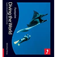 Diving the World 2nd edition (Footprint Activity Guide) (Footprint Diving the World: A Guide to the World's Coral Seas)