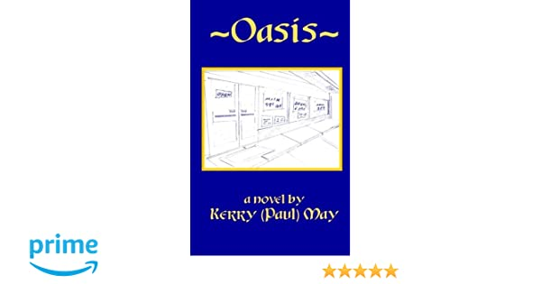 Oasis Kerry Paul May 9781541062030 Amazon Com Books