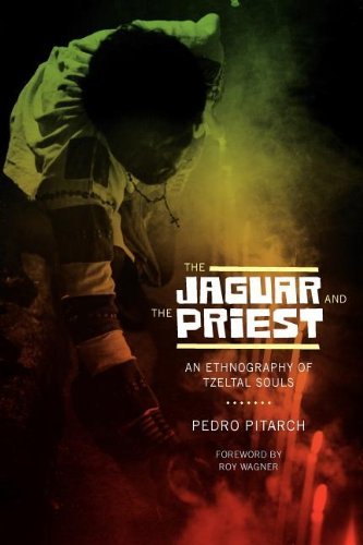 Download The Jaguar and the Priest: An Ethnography of Tzeltal Souls (Linda Schele Series in Maya and Pre-columbian Studies) pdf