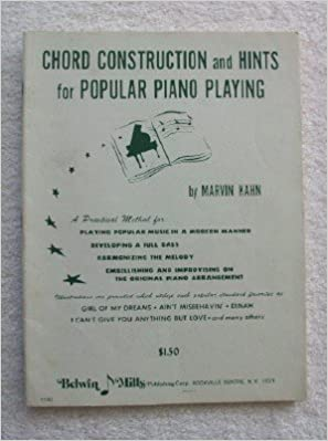 Chord Construction And Hits For Popular Piano Playing Marvin Kahn