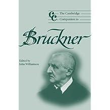 The Cambridge Companion to Bruckner (Cambridge Companions to Music)