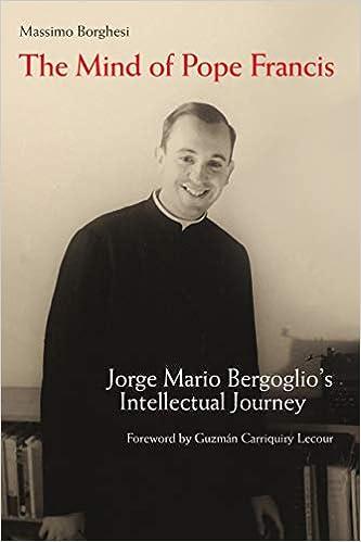 The Mind Of Pope Francis Jorge Mario Bergoglios Intellectual
