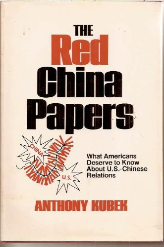 - The Red China Papers: What Americans Deserve to Know About U.S.-Chinese Relations