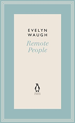 Penguin Classics Remote People 5 by Evelyn Waugh (2011-06-21) (Remote People)