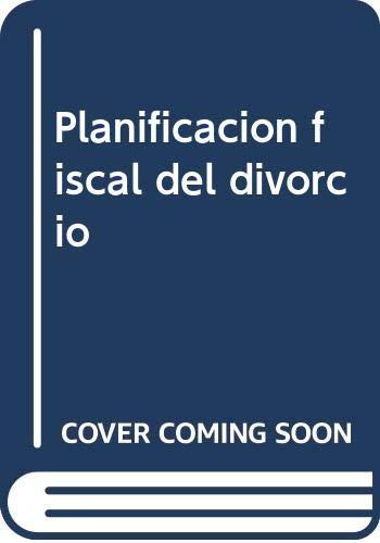 PLANIFICACIÓN FISCAL DEL DIVORCIO (Colección Jurídica Plus) por Atienza Gimeno, Rocio