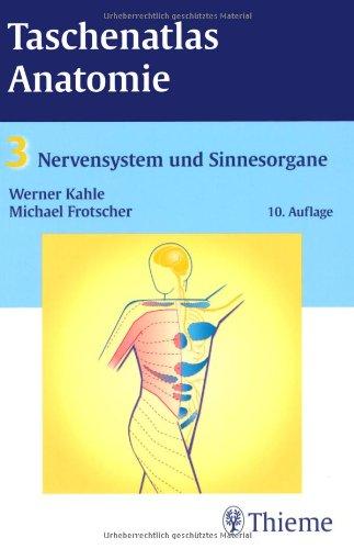 Taschenatlas Anatomie. in 3 Bänden/Taschenatlas Anatomie, Band 3: Nervensystem und Sinnesorgane