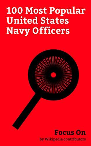 Focus On: 100 Most Popular United States Navy Officers: John F. Kennedy, Sean Spicer, Jimmy Carter, Richard Nixon, Gerald Ford, Robert F. Kennedy, John ... L. Ron Hubbard, Johnny Carson, etc.