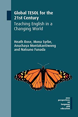 Global TESOL for the 21st Century: Teaching English in a Changing World (81) (NEW PERSPECTIVES ON LANGUAGE AND EDUCATION (81)) (The Politics Of Tesol Education)