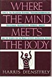 Where the Mind Meets the Body, Harris Dienstfrey, 0060165707