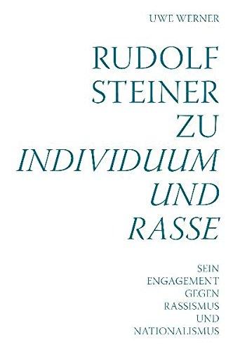 Rudolf Steiner zu Individuum und Rasse: Sein Engagement gegen Rassismus und Nationalismus