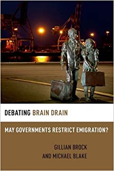 Book Debating Brain Drain: May Governments Restrict Emigration? (Debating Ethics)