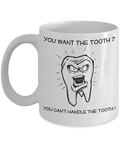 Dentist Mugs - You Want The Tooth? - Funny Dentistry Gifts (15oz)