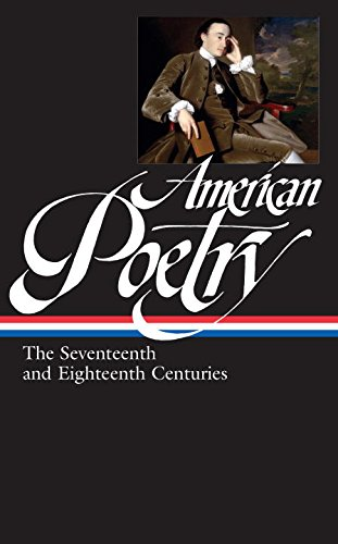 American Poetry: The Seventeenth and Eighteenth Centuries (Library of America - Shield S