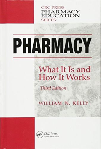 Pharmacy: What It Is and How It Works, Third Edition...