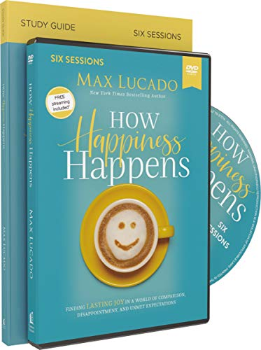 How Happiness Happens Study Guide with DVD: Finding Lasting Joy in a World of Comparison, Disappointment, and Unmet Expectations