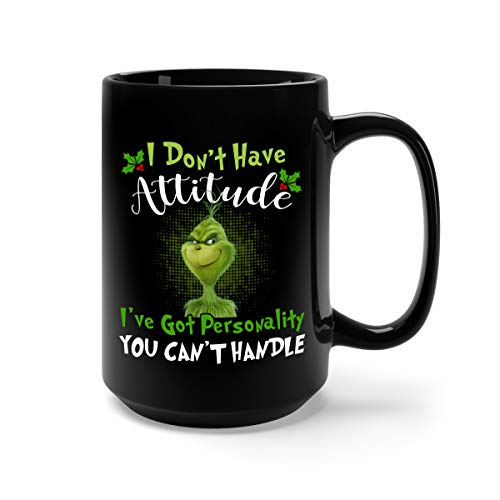 I Don't Have Attitude I've Got Personality You Can't Handle Ceramic Coffee Mug Tea Cup (15oz, Black)