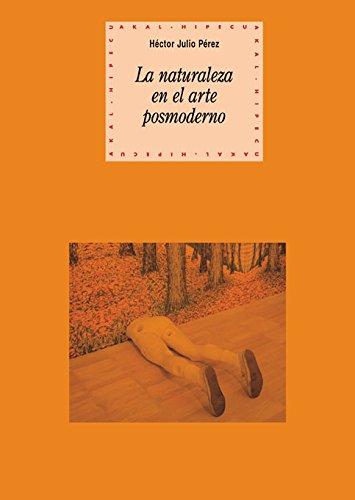 Download Naturaleza en el arte Postmoderno/ Nature in Postmodern Art (Spanish Edition) pdf epub