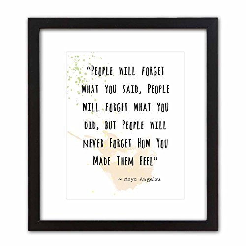 Wall Art Print ~ MAYA ANGELOU Famous Quote: '…People will Never Forget How You Made them FEEL…' (8″×10″ Framed)
