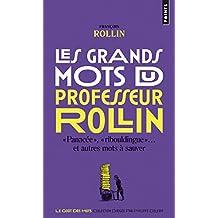 Grands mots du professeur Rollin [nouvelle édition]