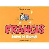 Francis sauve le monde