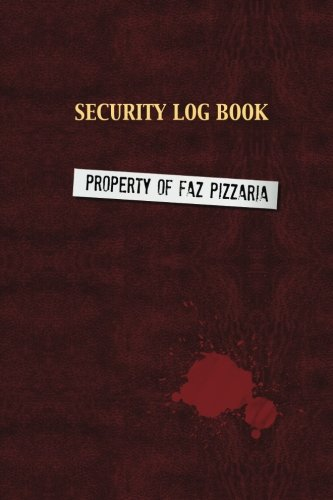 Read Online Security Log Book (Unofficial FNAF Journal) PDF