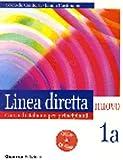 Linea diretta, nuovo 1A : Corso di italiano per principianti, Lezione e Esercizi