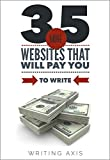 35 More Websites that Will Pay You to Write: A Must-Read for Writers Looking for Work from Home Jobs with Great Pay