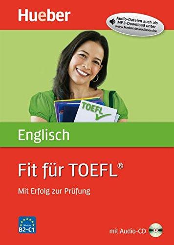 Fit für TOEFL: Mit Erfolg zur Prüfung / Buch mit Audio-CD