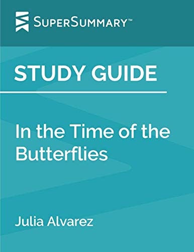 Study Guide: In the Time of the Butterflies by Julia Alvarez (SuperSummary) (Themes In The Time Of The Butterflies)