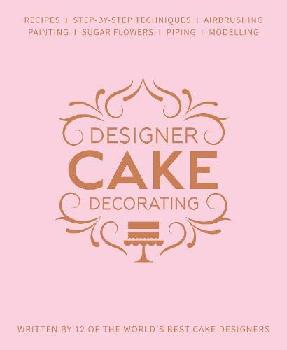 Designer Cake Decorating: Recipes and Step-by-step Techniques from Top Wedding Cake Makers ()