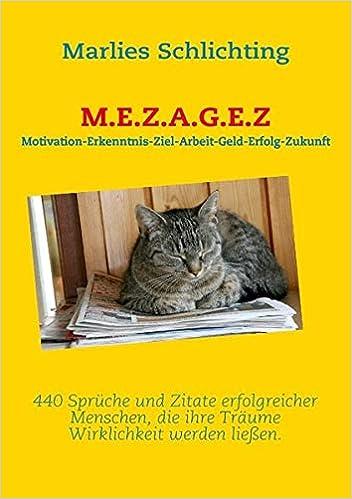 M E Z A G E Z 440 Sprüche Und Zitate Erfolgreicher Menschen