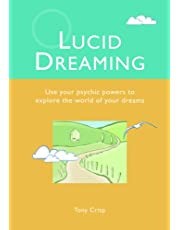 Lucid Dreaming: Use Your Psychic Powers to Explore the World of Your Dreams