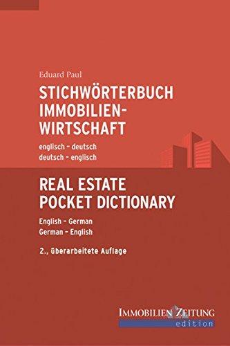 Stichwörterbuch Immobilienwirtschaft: deutsch-englisch / englisch-deutsch. Real Estate Pocket Dictionary