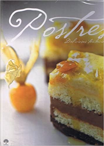 Postres, Deliciosas Tentaciones (Desserts, Delicious Temptations) Spanish Edition: Maricarmen Finnocciaro, Pamela Cueto: Amazon.com: Books