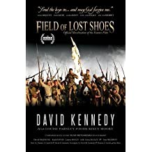 By David Kennedy - Field of Lost Shoes: Official Novelization of the Feature Film (2014-10-31) [Paperback]