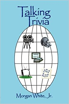 Book Talking Trivia by Morgan Jr. White (2009-04-29)