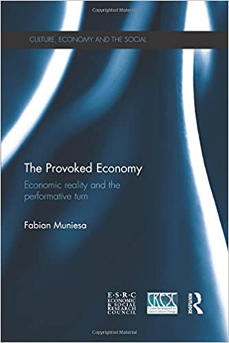 Economic Reality and the Performative Turn The Provoked Economy
