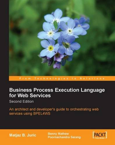 Business Process Execution Language for Web Services BPEL and BPEL4WS 2nd Edition by Brand: Packt Publishing