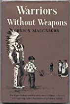 Warriors Without Weapons: A Study of the…