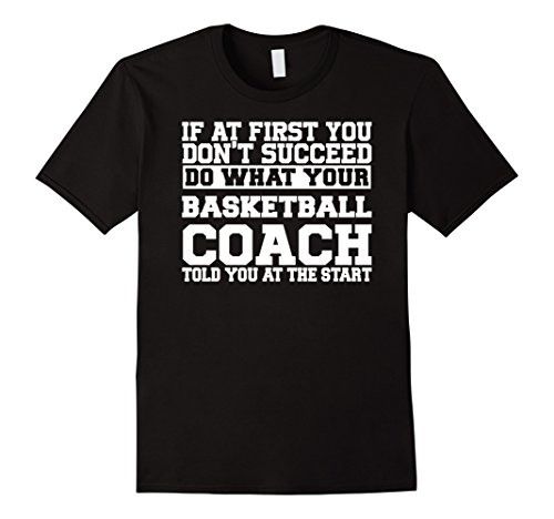 Mens T-Shirt for Basketball Coaches - Do What Your Basketball Coa XL Black