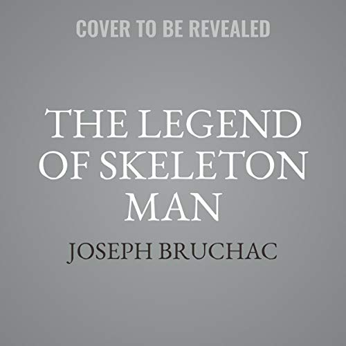 The Legend of Skeleton Man by HarperCollins B and Blackstone Audio