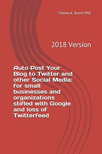 Download Auto Post Your Blog to Twitter and other Social Media:: for small businesses and organizations pdf epub