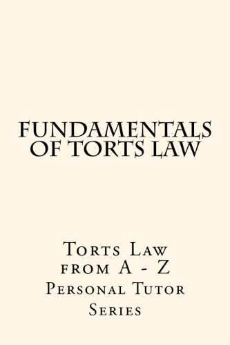 Fundamentals Of Torts Law: Torts Law from A - Z